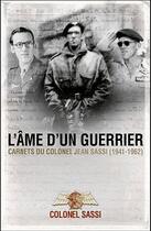 Couverture du livre « L'âme d'un guerrier ; carnets du colonel Jean Sassi 1941-1962 » de Jean Sassi aux éditions Nimrod