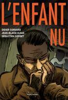 Couverture du livre « L'enfant nu » de Didier Convard et Sebastien Corbet et Djian aux éditions Vagabondages