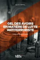 Couverture du livre « Gel des avoirs en matière de lutte antiterroriste » de Sandra Birtel aux éditions Legitech