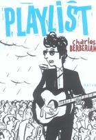 Couverture du livre « Playlist » de Charles Berberian et Dupuy aux éditions Naive