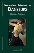 Couverture du livre « Nouvelles histoires de danseurs » de Christian Rolland aux éditions Christian Rolland