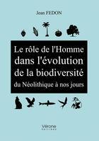Couverture du livre « Le role de l'homme dans l'evolution de la biodiversite du neolithique » de Jean Fedon aux éditions Verone