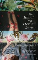 Couverture du livre « The Island of Eternal Love » de Chaviano Daina aux éditions Penguin Group Us