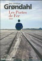 Couverture du livre « Les portes de fer » de Jens Christian Grondahl aux éditions Gallimard