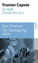Couverture du livre « Un Noël / one christmas ; l'invité d'un jour / the Thanksgiving visitor » de Truman Capote aux éditions Folio