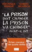 Couverture du livre « « la prison doit changer, la prison va changer » ... avait-il dit » de Gabriel Mouesca et Veronique Vasseur aux éditions Flammarion