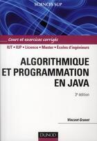 Couverture du livre « Algorithmique et programmation en Java ; cours et exercices corrigés (3e édition) » de Vincent Granet aux éditions Dunod