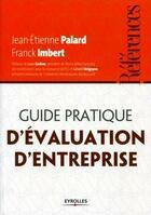 Couverture du livre « Guide pratique d'évaluation d'entreprise » de Jean-Etienne Palard et Franck Imbert aux éditions Eyrolles