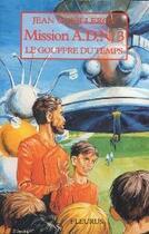 Couverture du livre « Mission ADN t.3 ; le gouffre du temps » de Jean Cueilleron aux éditions Delahaye