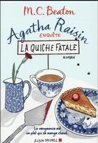 Couverture du livre « Agatha Raisin enquête T.1 ; la quiche fatale » de M. C. Beaton aux éditions Albin Michel