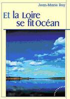 Couverture du livre « Et la loir se fit océan » de Jean-Marie Roy aux éditions Les Deux Encres