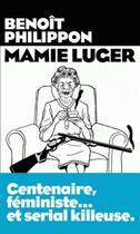Couverture du livre « Mamie Luger » de Benoit Philippon aux éditions Arenes