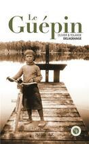 Couverture du livre « Le Guépin » de Olivier Delagrange et Yolande Delagrange aux éditions Marivole