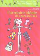 Couverture du livre « L'Armoire Ideale Des Paresseuses » de Jeanne-Aurore Colleuille et Laure Gontier aux éditions Marabout