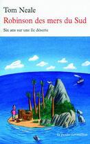 Couverture du livre « Robinson des mers du Sud ; six ans sur une île déserte » de Neale/Coatalem aux éditions Table Ronde