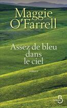 Couverture du livre « Assez de bleu dans le ciel » de Maggie O'Farrell aux éditions Belfond