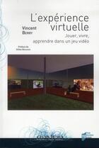 Couverture du livre « L'expérience virtuelle ; jouer, vivre, apprendre dans un jeu vidéo » de Vincent Berry aux éditions Pu De Rennes