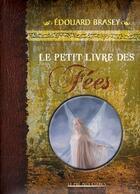 Couverture du livre « Le petit livre des fées » de Edouard Brasey aux éditions Pre Aux Clercs