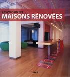 Couverture du livre « Les plus belles maisons rénovées » de Roberto Bottura aux éditions Links