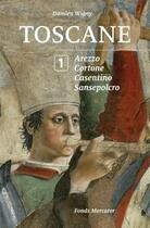 Couverture du livre « Toscane t.1 ; Arezzo, Cortone, Cosentino, Sansepolcro » de Damien Wigny aux éditions Fonds Mercator