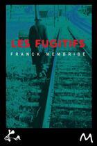 Couverture du livre « Les fugitifs » de Franck Membribe aux éditions Ska