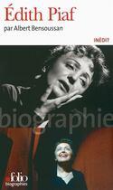 Couverture du livre « Edith Piaf » de Albert Bensoussan aux éditions Folio