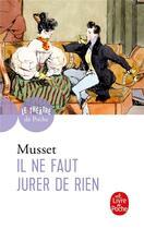 Couverture du livre « Il ne faut jurer de rien » de Alfred De Musset aux éditions Lgf