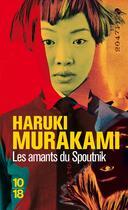 Couverture du livre « Les amants du spoutnik » de Haruki Murakami aux éditions 10/18