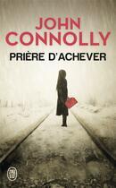 Couverture du livre « Priere d'achever » de John Connolly aux éditions J'ai Lu