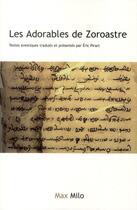 Couverture du livre « Les adorables de Zoroastre » de Eric Pirart aux éditions Max Milo