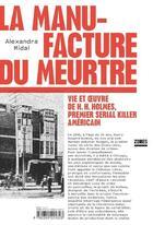 Couverture du livre « La manufacture du meurtre ; vie et oeuvre de H. H. Holmes, premier serial killer américain » de Alexandra Midal aux éditions Zones