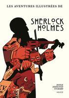 Couverture du livre « Les histoires illustrées de Sherlock Holmes ; intégrale » de Arthur Conan Doyle et Ian Culbard et Ian Edginton aux éditions Akileos