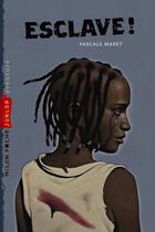 Couverture du livre « Esclave ! » de Pascale Maret aux éditions Milan