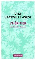 Couverture du livre « L'héritier ; une histoire d'amour » de Vita Sackville-West aux éditions Autrement