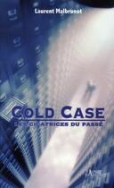 Couverture du livre « Cold case ; les cicatrices du passé » de Laurent Malbrunot aux éditions Alphee.jean-paul Bertrand