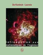 Couverture du livre « Introduction aux mathématiques de l'ingénieur » de De Konninck-Lacroix aux éditions Loze Dion
