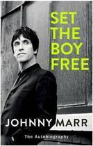 Couverture du livre « Johnny marr set the boy free /anglais » de Marr Johnny aux éditions Random House Uk