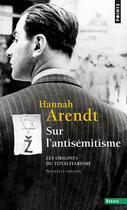 Couverture du livre « Les origines du totalitarisme t.1 ; sur l'antisémitisme » de Hannah Arendt aux éditions Points