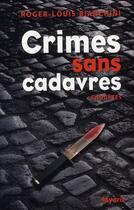 Couverture du livre « Crimes sans cadavres » de Roger-Louis Bianchini aux éditions Fayard