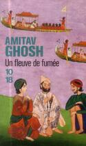 Couverture du livre « Un fleuve de fumée » de Amitav Ghosh aux éditions 10/18