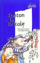 Couverture du livre « Tonton la bricole » de Christian Grenier et Christophe Besse aux éditions Rageot
