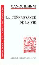 Couverture du livre « La connaissance de la vie » de Georges Canguilhem aux éditions Vrin