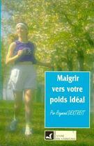 Couverture du livre « Maigrir vers votre poids idéal » de Raymond Dextreit aux éditions Vivre En Harmonie