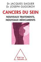 Couverture du livre « Cancers du sein ; s'informer pour agir » de Jacques Saglier et Joseph Gligorov aux éditions Odile Jacob