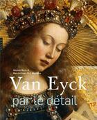 Couverture du livre « Van Eyck par le détail » de Annick Born et Maximiliaan P. J. Martens aux éditions Hazan