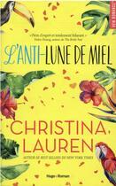 Couverture du livre « L'anti lune de miel » de Christina Lauren aux éditions Hugo Roman