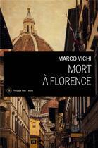 Couverture du livre « Mort à Florence » de Marco Vichi aux éditions Philippe Rey
