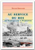 Couverture du livre « Au service du roi de vers » de Nicole Descours aux éditions Michel De Maule