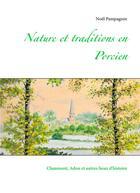 Couverture du livre « Nature et traditions en Porcien ; Chaumont, Adon et autres lieux » de Noel Pampagnin aux éditions Books On Demand