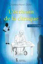 Couverture du livre « L'écrivain de la clinique » de Charles-Henri Dolet aux éditions Sydney Laurent